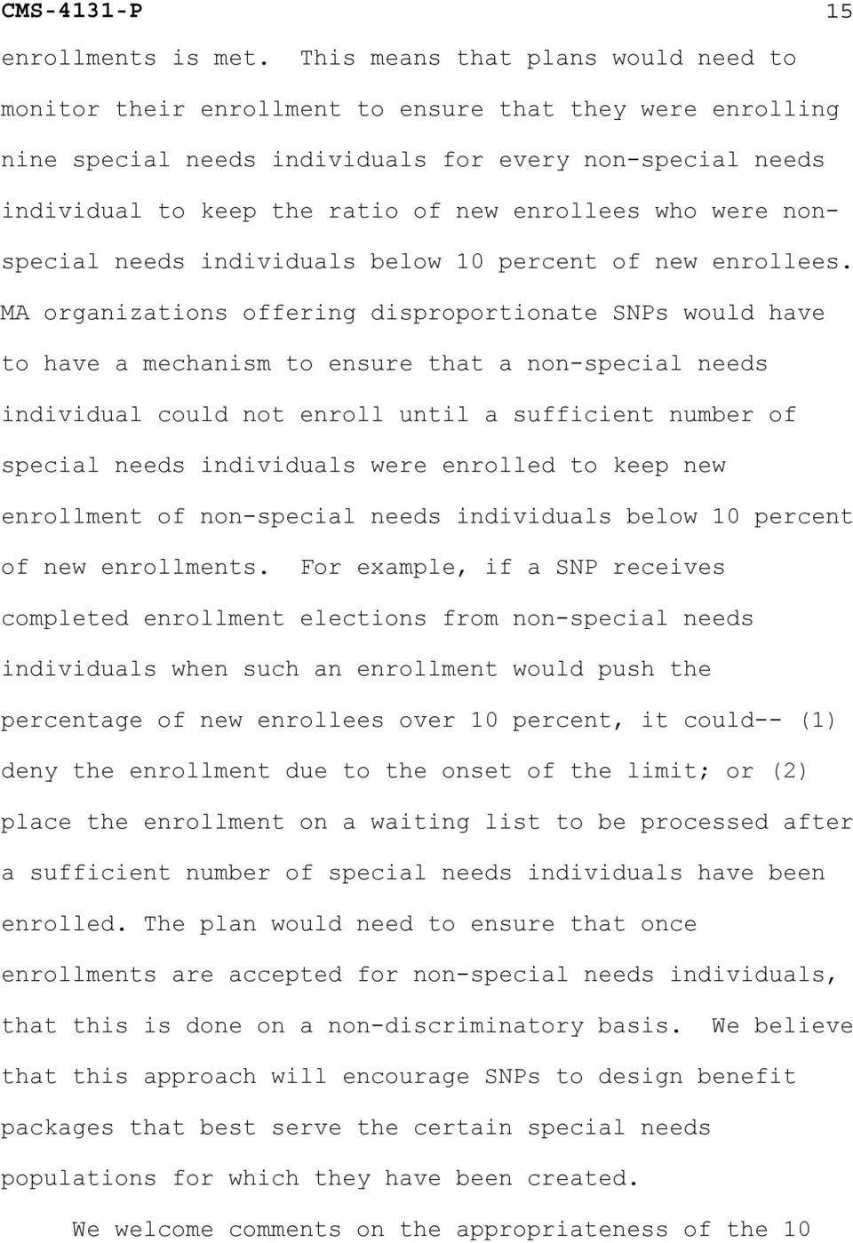 enrollees who were nonspecial needs individuals below 10 percent of new enrollees.