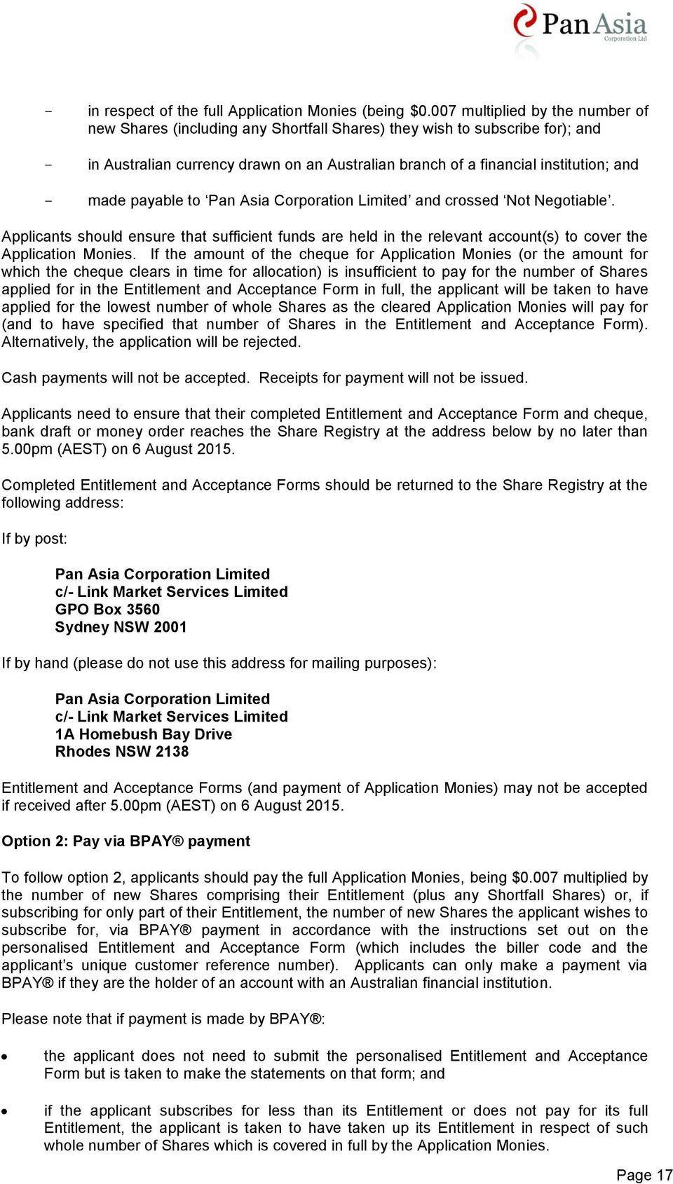 made payable to Pan Asia Corporation Limited and crossed Not Negotiable. Applicants should ensure that sufficient funds are held in the relevant account(s) to cover the Application Monies.
