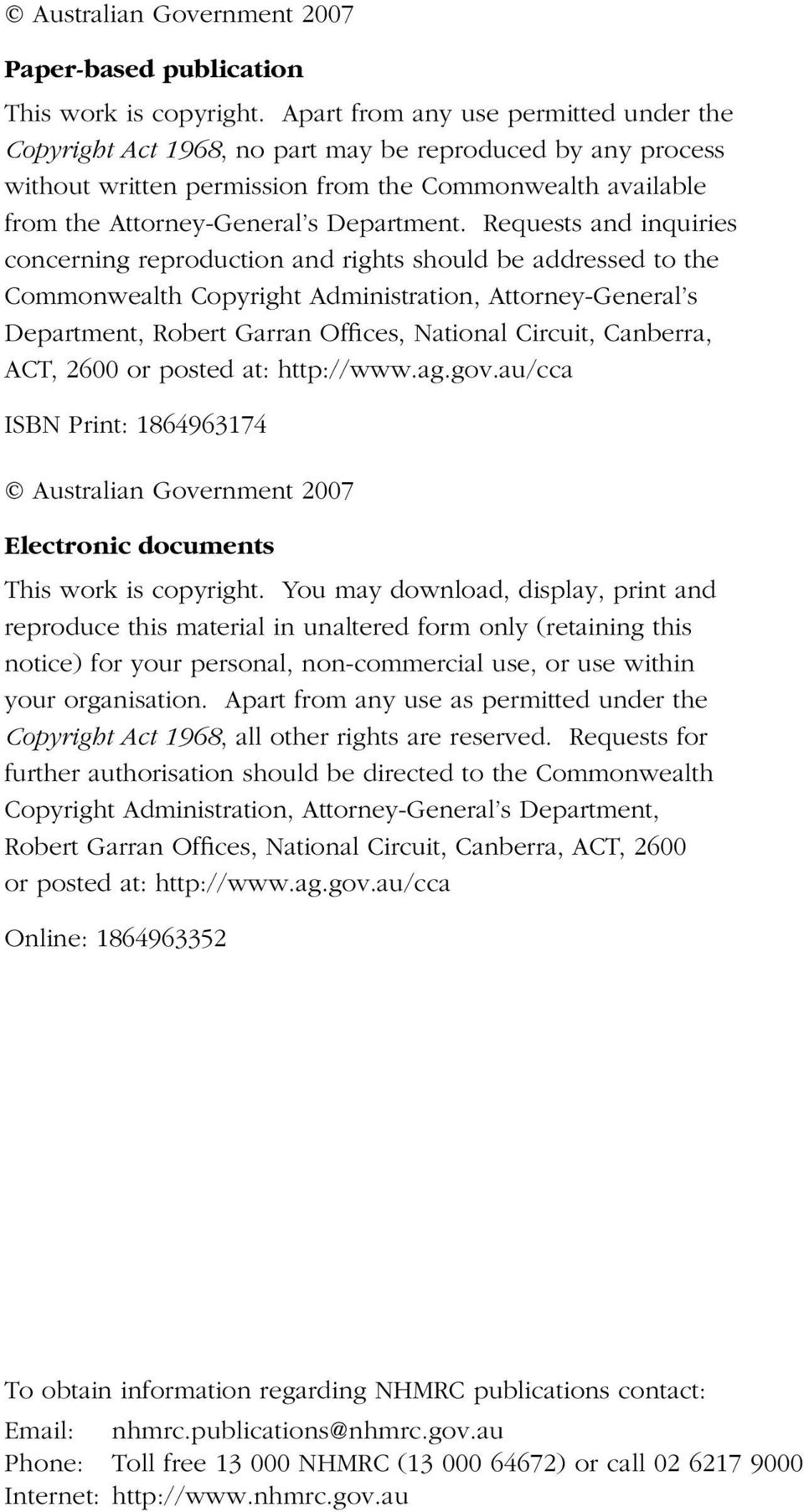 Requests and inquiries concerning reproduction and rights should be addressed to the Commonwealth Copyright Administration, Attorney-General s Department, Robert Garran Offices, National Circuit,