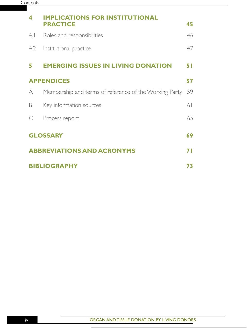 2 Institutional practice 47 5 Emerging issues in living donation 51 Appendices 57 A