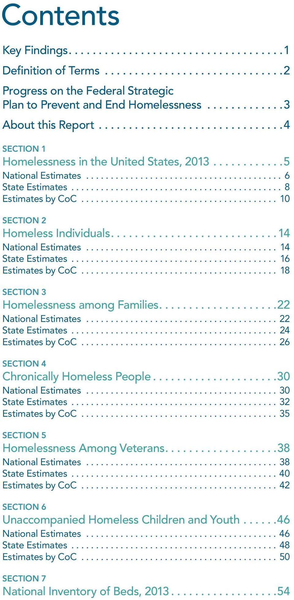 .. 18 Section 3 Homelessness among Families...22 National Estimates...22 State Estimates... 24 Estimates by CoC...26 Section 4 Chronically Homeless People...30 National Estimates...30 State Estimates.