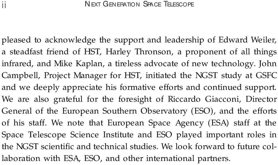We are also grateful for the foresight of Riccardo Giacconi, Director General of the European Southern Observatory (ESO), and the efforts of his staff.