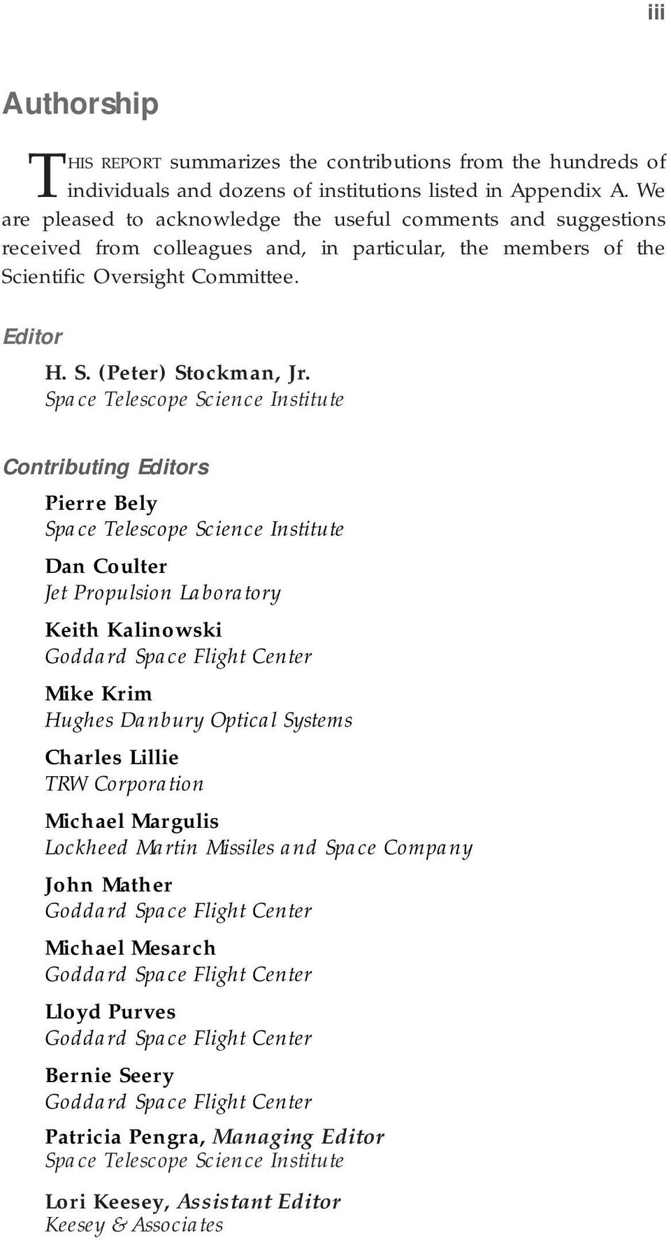 Space Telescope Science Institute Contributing Editors Pierre Bely Space Telescope Science Institute Dan Coulter Jet Propulsion Laboratory Keith Kalinowski Goddard Space Flight Center Mike Krim