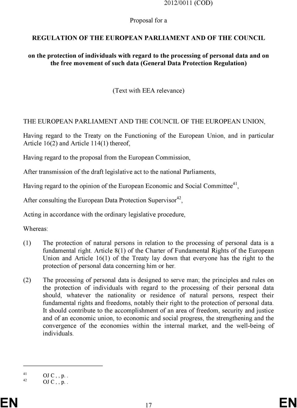 Union, and in particular Article 16(2) and Article 114(1) thereof, Having regard to the proposal from the European Commission, After transmission of the draft legislative act to the national
