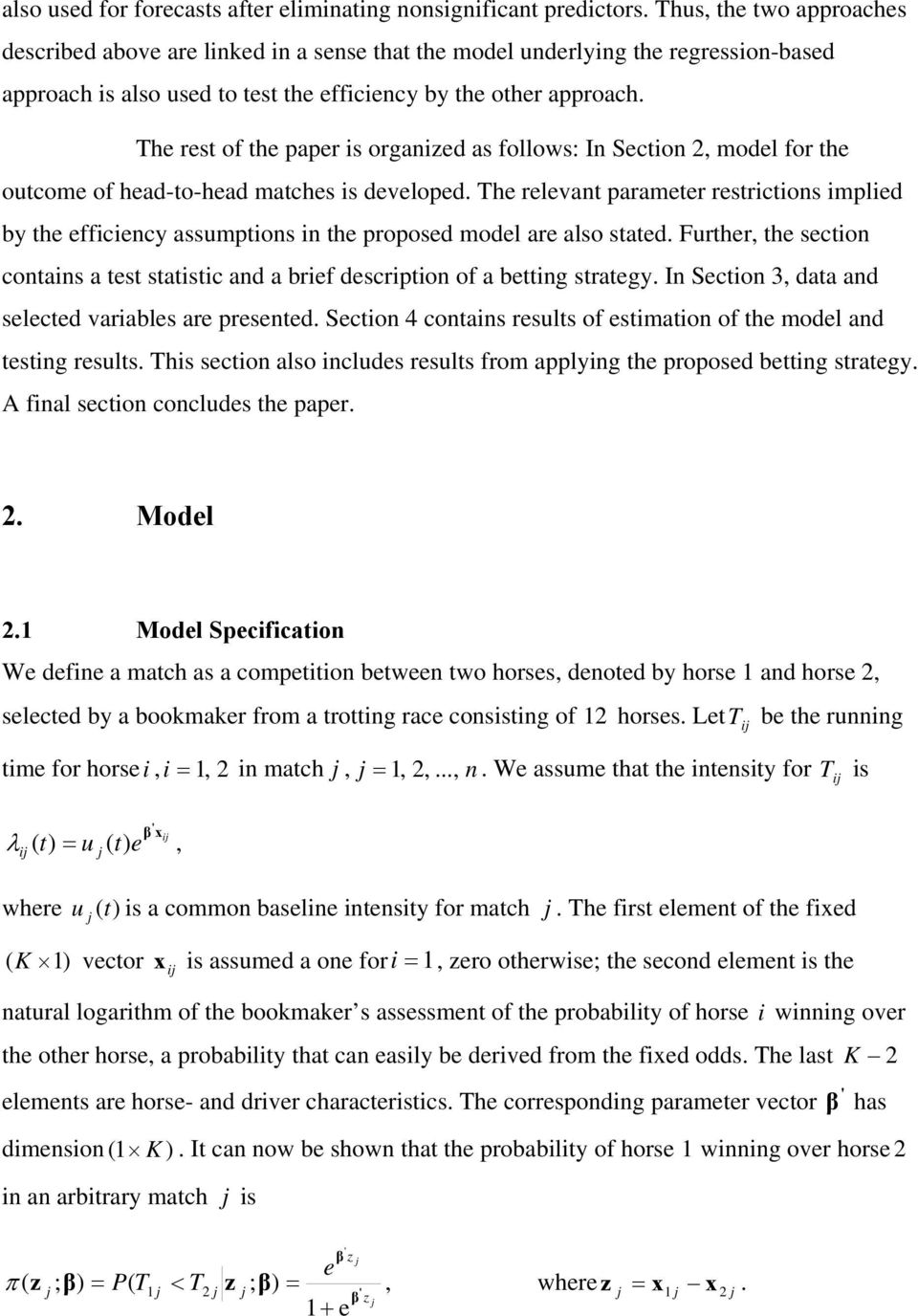 The rest of the paper is organized as follows: In Section 2, model for the outcome of head-to-head matches is developed.