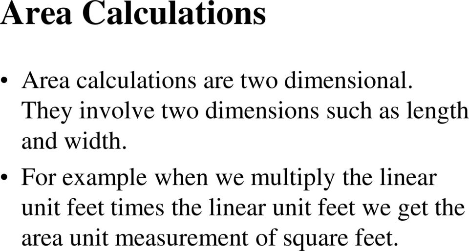For example when we multiply the linear unit feet times