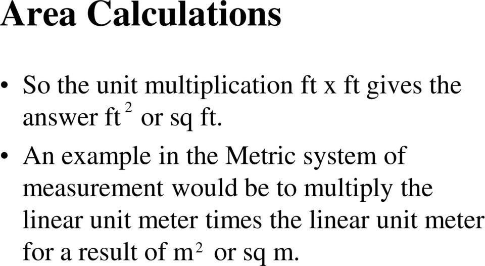 An example in the Metric system of measurement would be