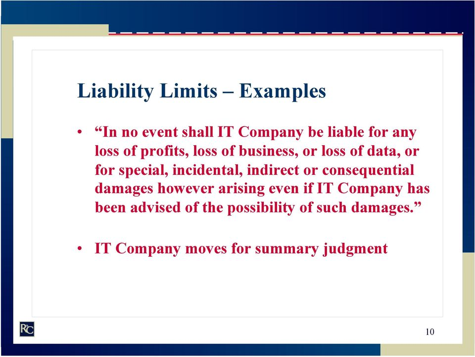indirect or consequential damages however arising even if IT Company has been