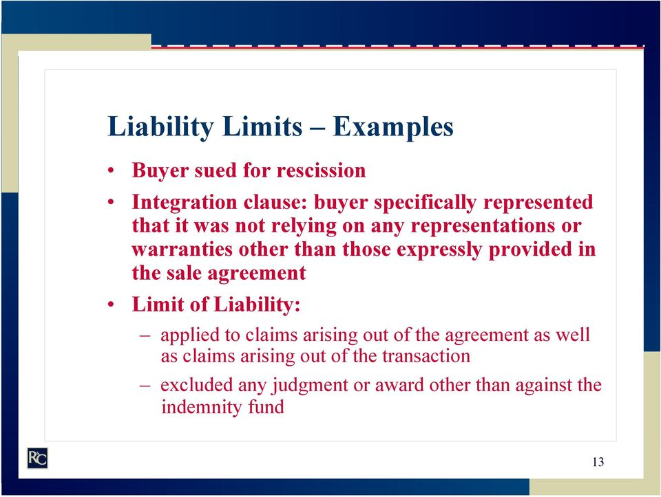 the sale agreement Limit of Liability: applied to claims arising out of the agreement as well as