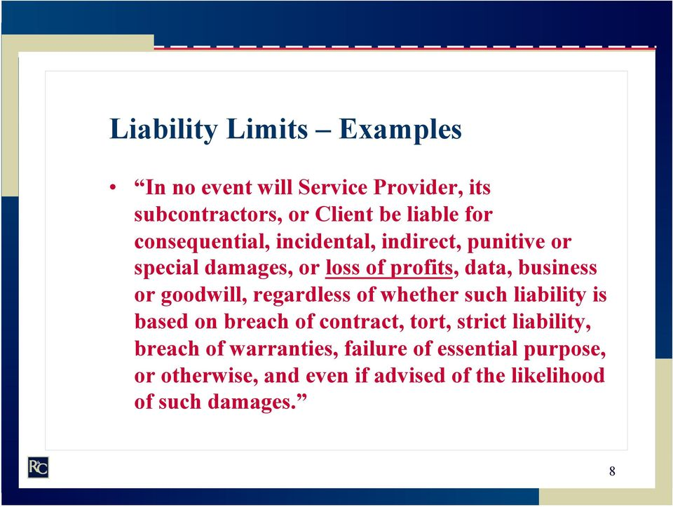 goodwill, regardless of whether such liability is based on breach of contract, tort, strict liability,