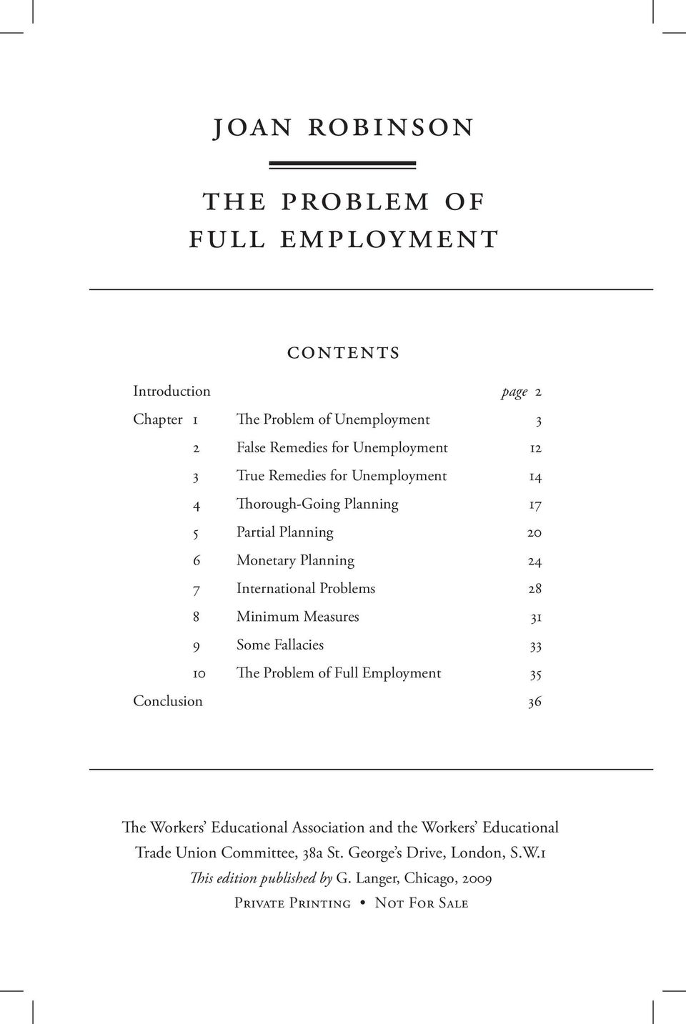 Problems 28 8 Minimum Measures 31 9 Some Fallacies 33 10 The Problem of Full Employment 35 Conclusion 36 The Workers Educational Association and