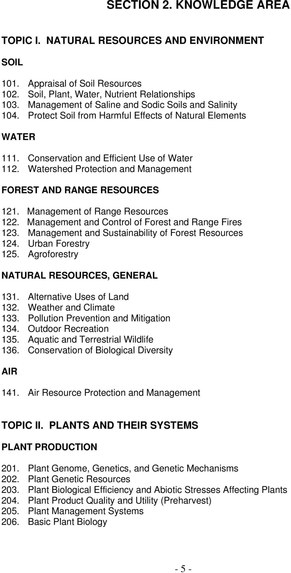 Watershed Protection and Management FOREST AND RANGE RESOURCES 121. Management of Range Resources 122. Management and Control of Forest and Range Fires 123.