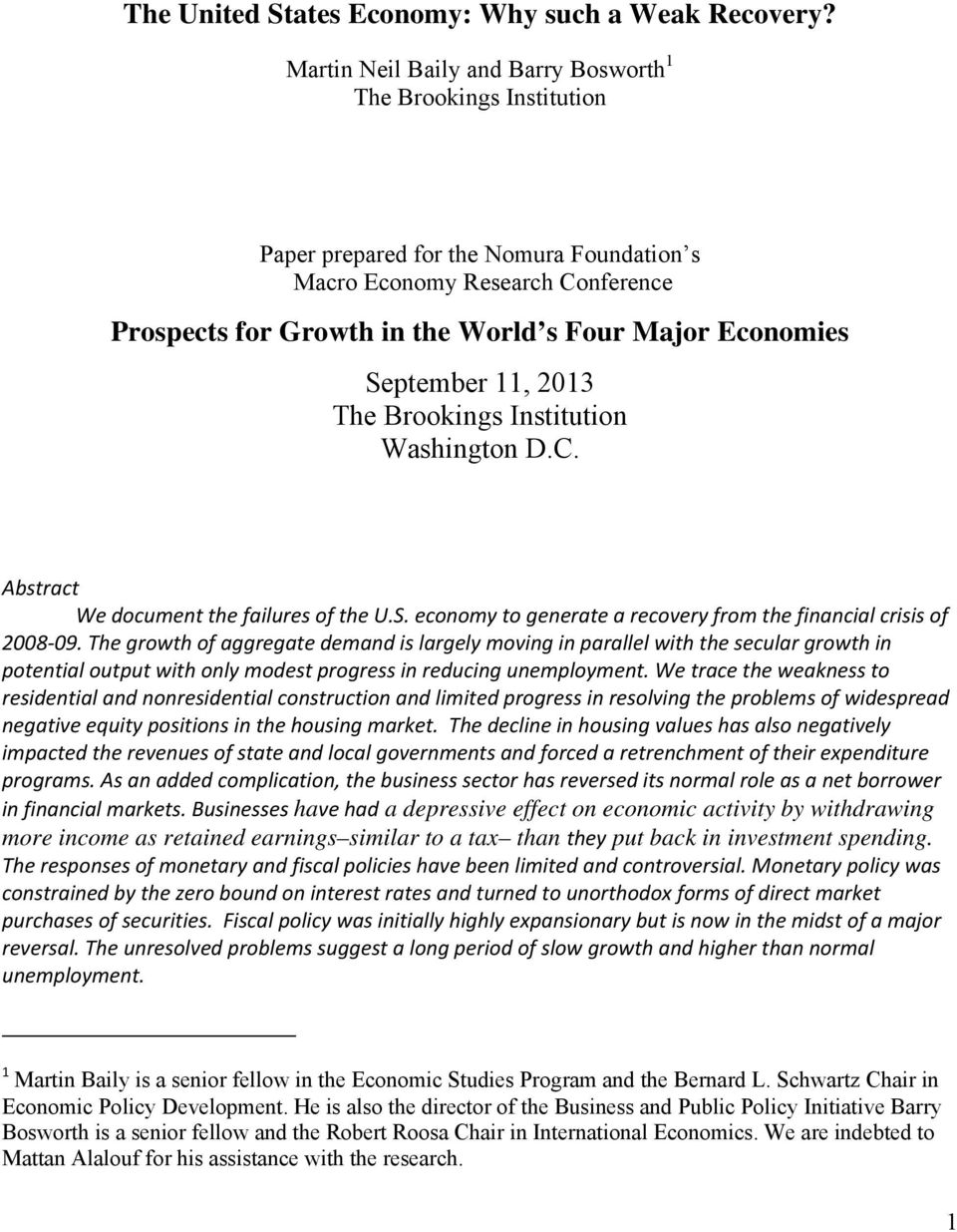 September 11, 2013 The Brookings Institution Washington D.C. Abstract We document the failures of the U.S. economy to generate a recovery from the financial crisis of 2008 09.