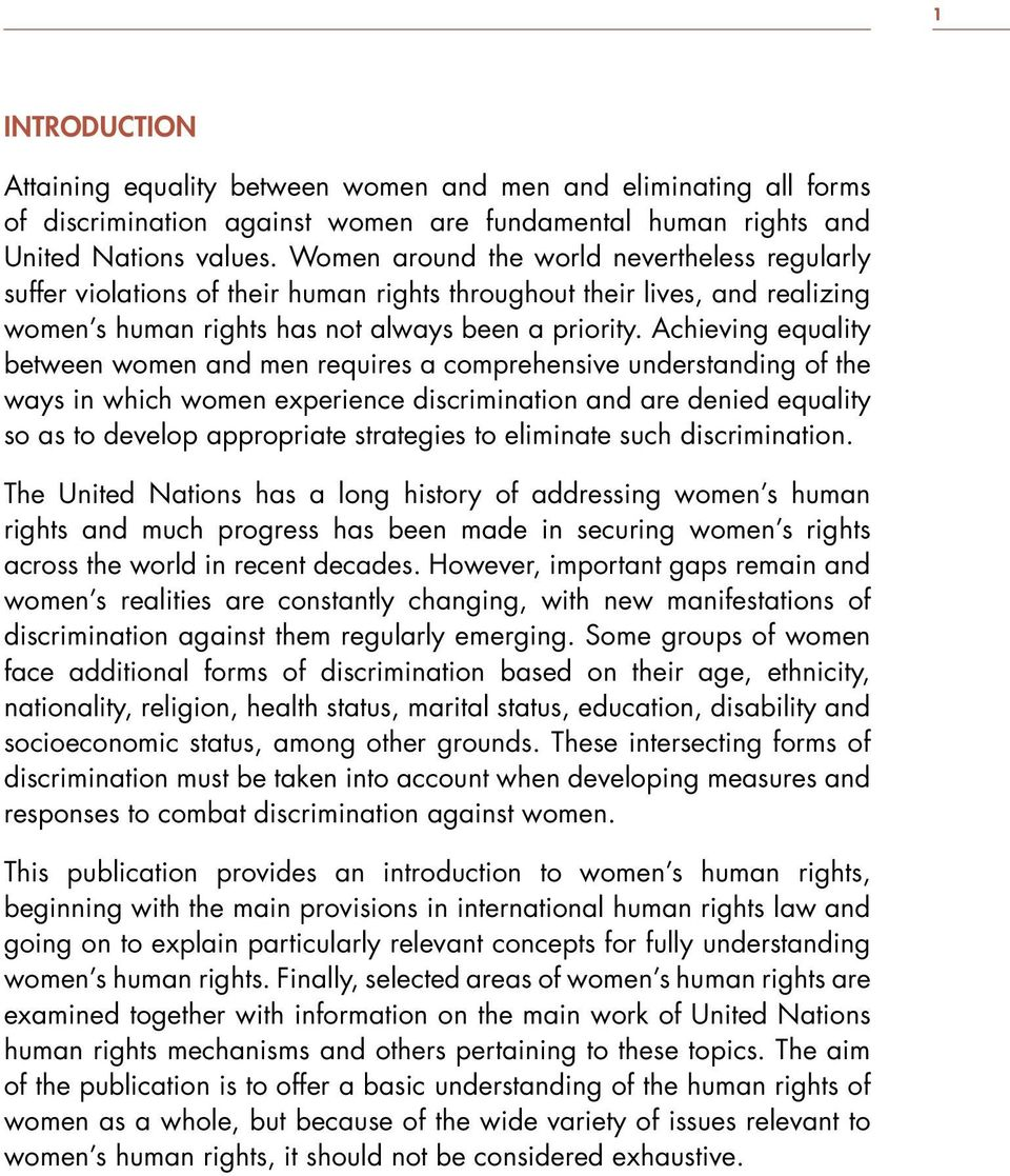 Achieving equality between women and men requires a comprehensive understanding of the ways in which women experience discrimination and are denied equality so as to develop appropriate strategies to