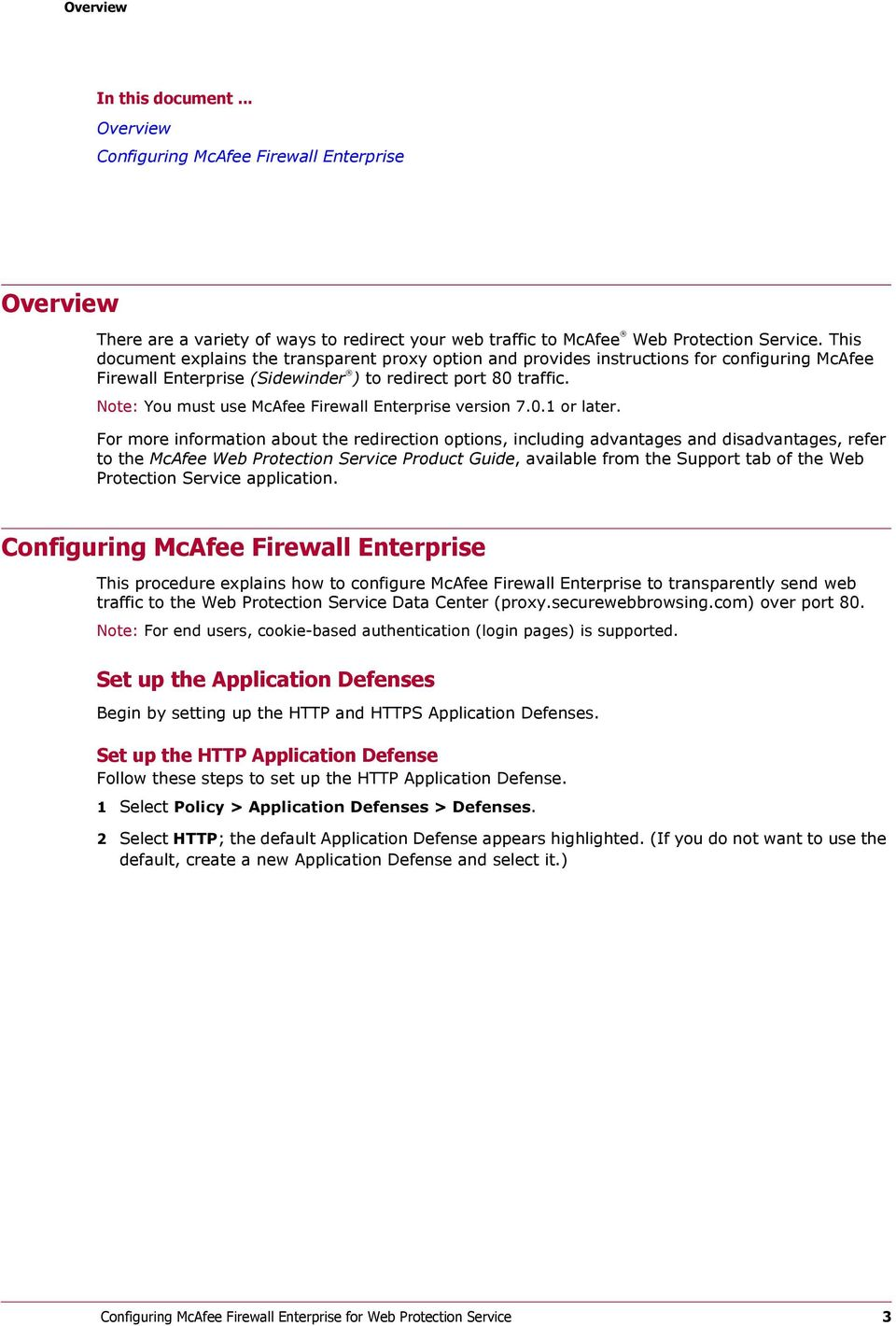 Note: You must use McAfee Firewall Enterprise version 7.0.1 or later.