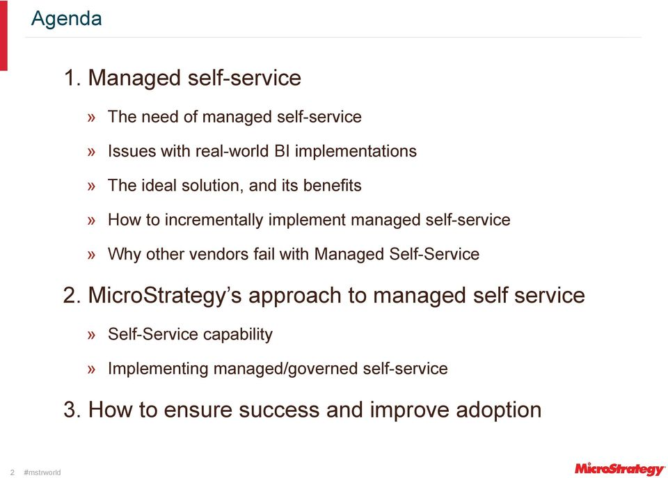 ideal solution, and its benefits» How to incrementally implement managed self-service» Why other vendors
