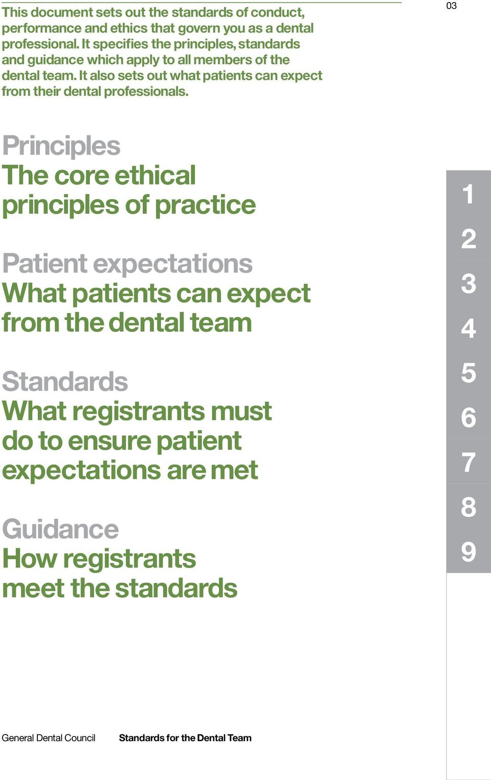 It also sets out what patients can expect from their dental professionals.