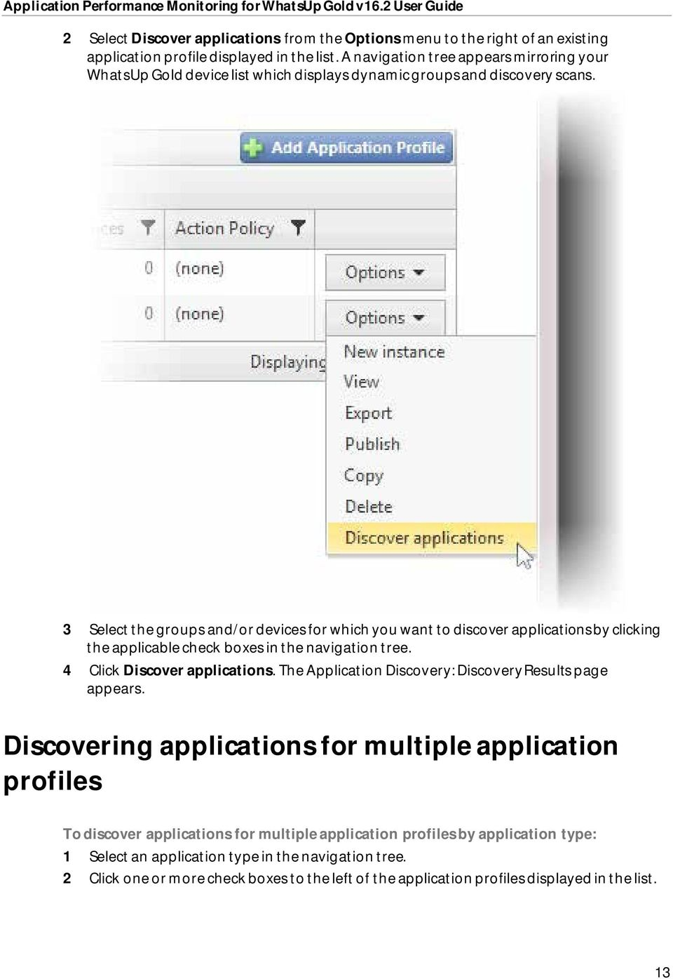 3 Select the groups and/or devices for which you want to discover applications by clicking the applicable check boxes in the navigation tree. 4 Click Discover applications.
