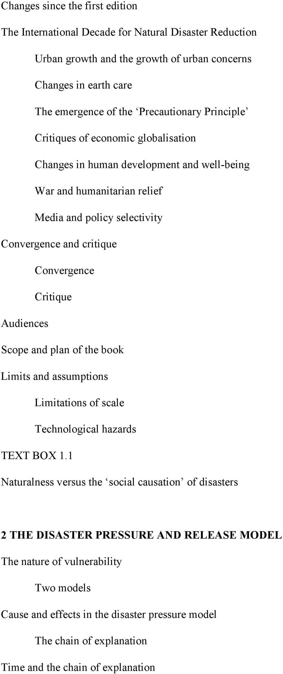 Convergence Critique Audiences Scope and plan of the book Limits and assumptions Limitations of scale Technological hazards TEXT BOX 1.