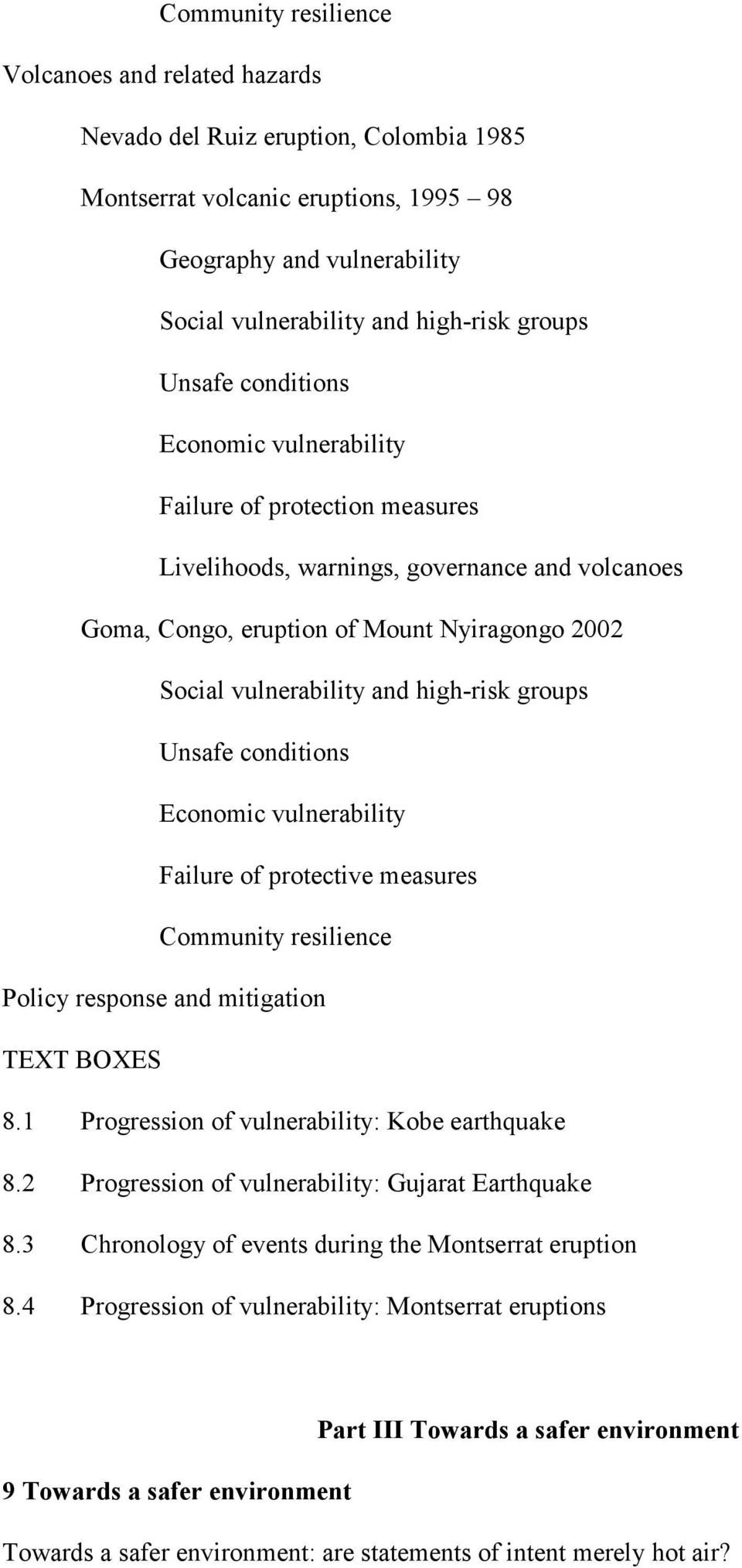 high-risk groups Unsafe conditions Economic vulnerability Failure of protective measures Community resilience Policy response and mitigation TEXT BOXES 8.