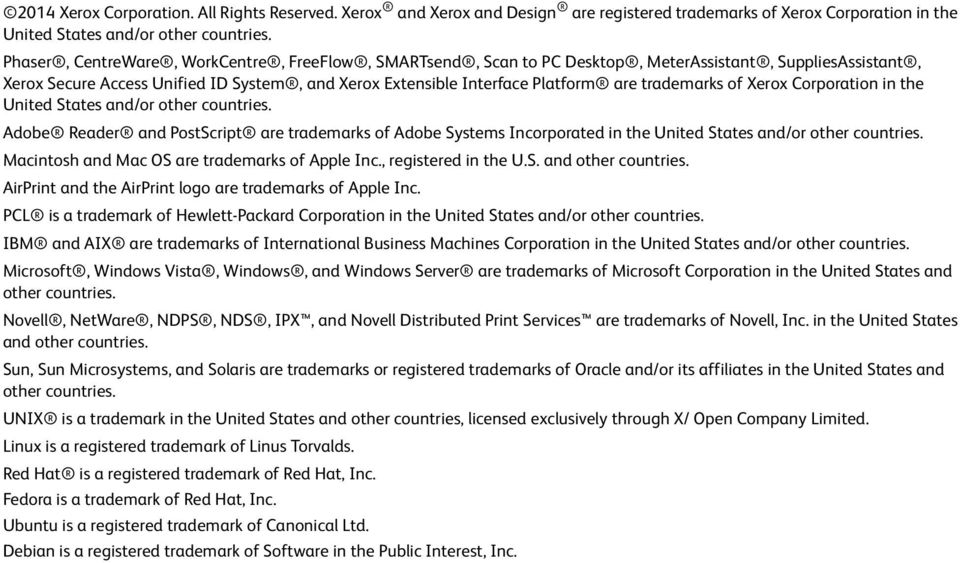 trademarks of Xerox Corporation in the United States and/or other countries. Adobe Reader and PostScript are trademarks of Adobe Systems Incorporated in the United States and/or other countries.
