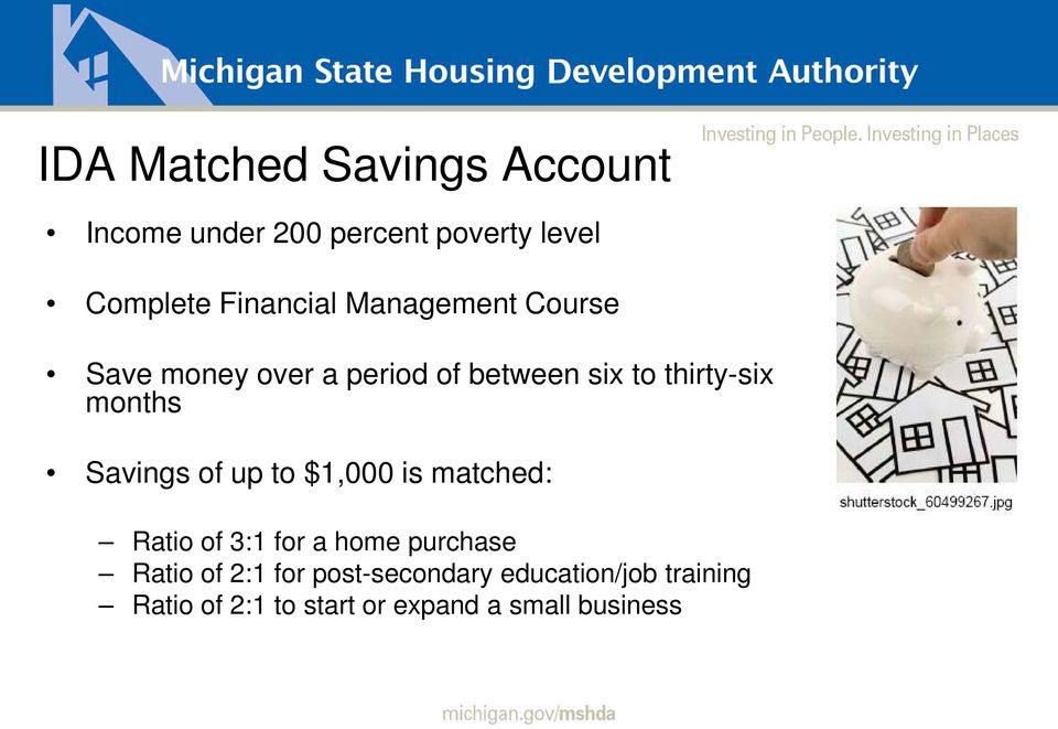 months Savings of up to $1,000 is matched: Ratio of 3:1 for a home purchase Ratio of