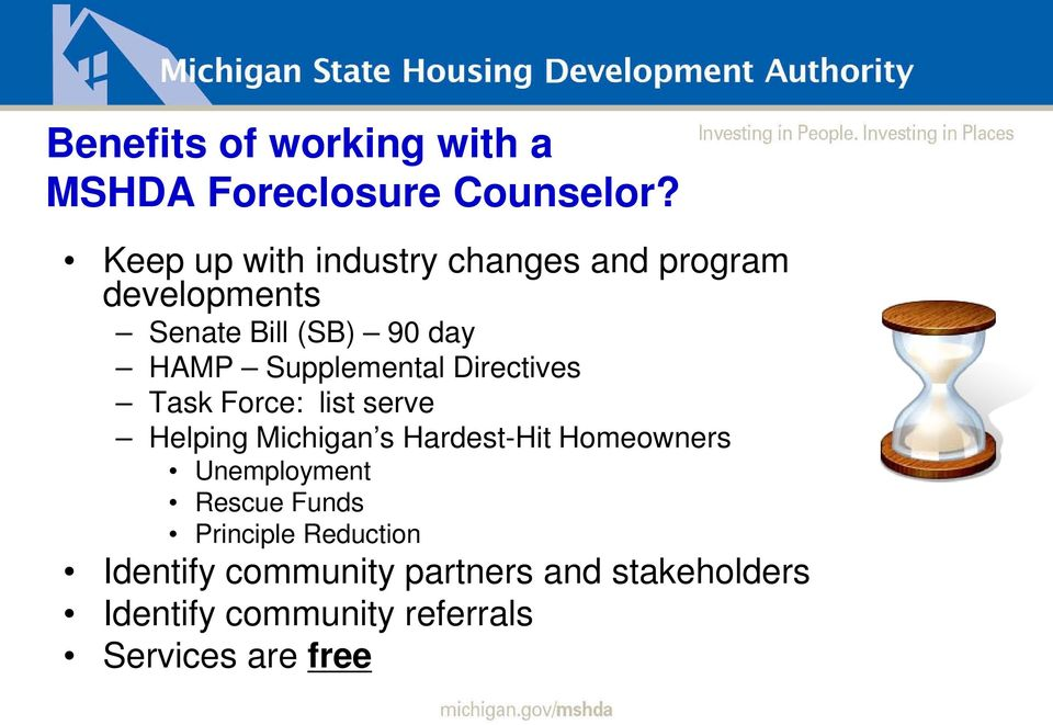 Supplemental Directives Task Force: list serve Helping Michigan s Hardest-Hit Homeowners