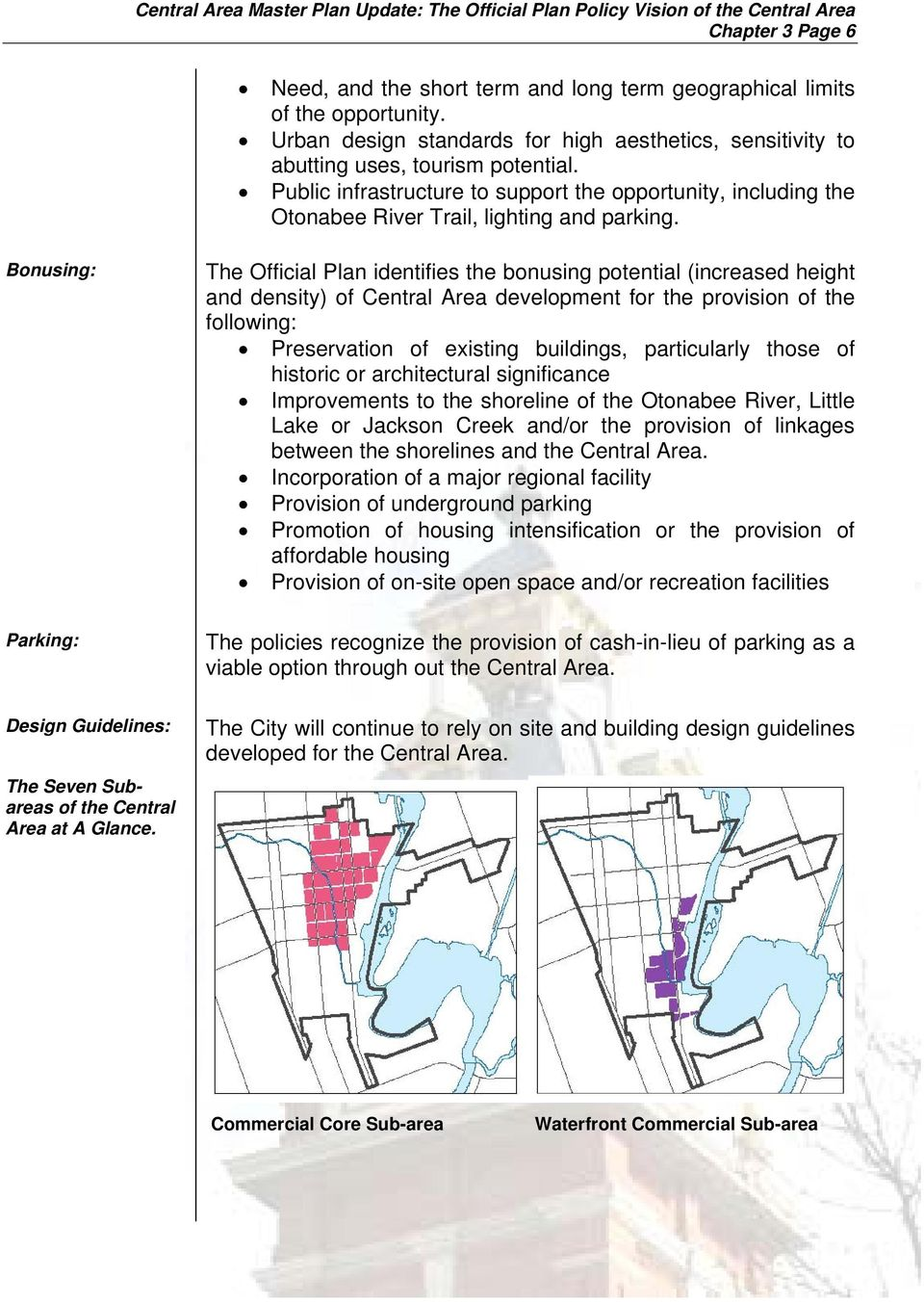 Bonusing: The Official Plan identifies the bonusing potential (increased height and density) of Central Area development for the provision of the following: Preservation of existing buildings,