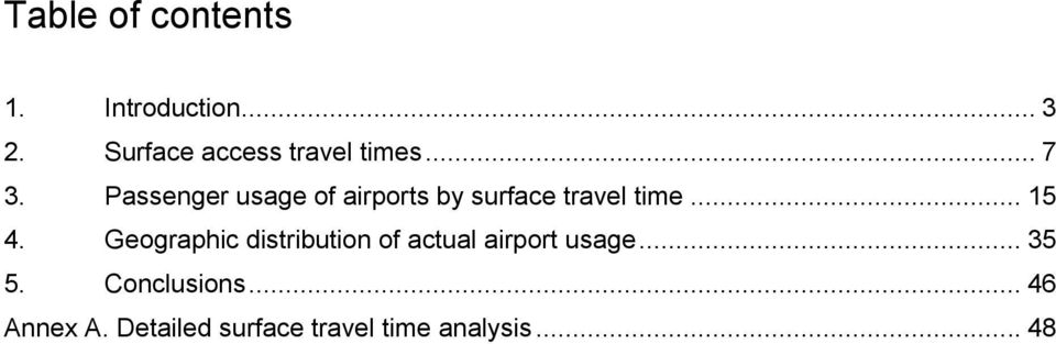 Passenger usage of airports by surface travel time... 15 4.