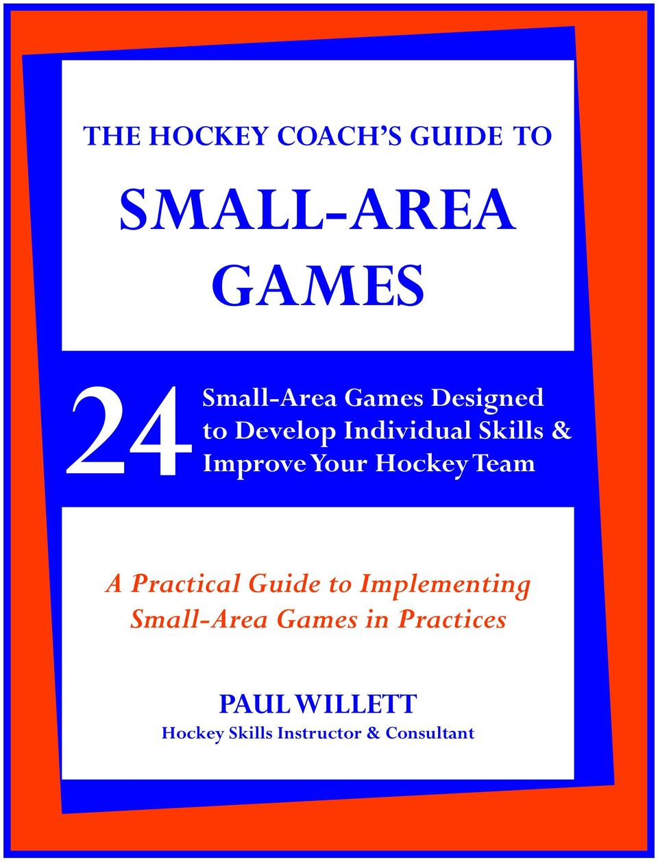 Hockey Team A Practical Guide to Implementing Small-Area