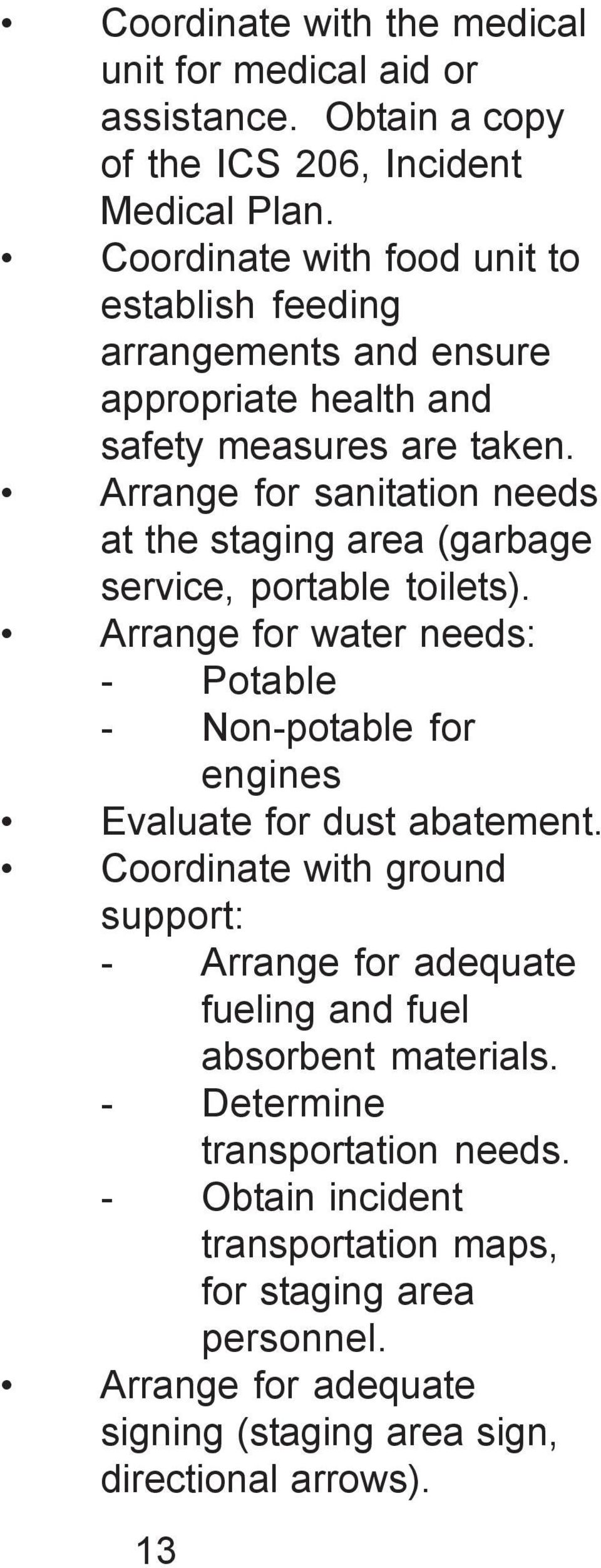Arrange for sanitation needs at the staging area (garbage service, portable toilets).