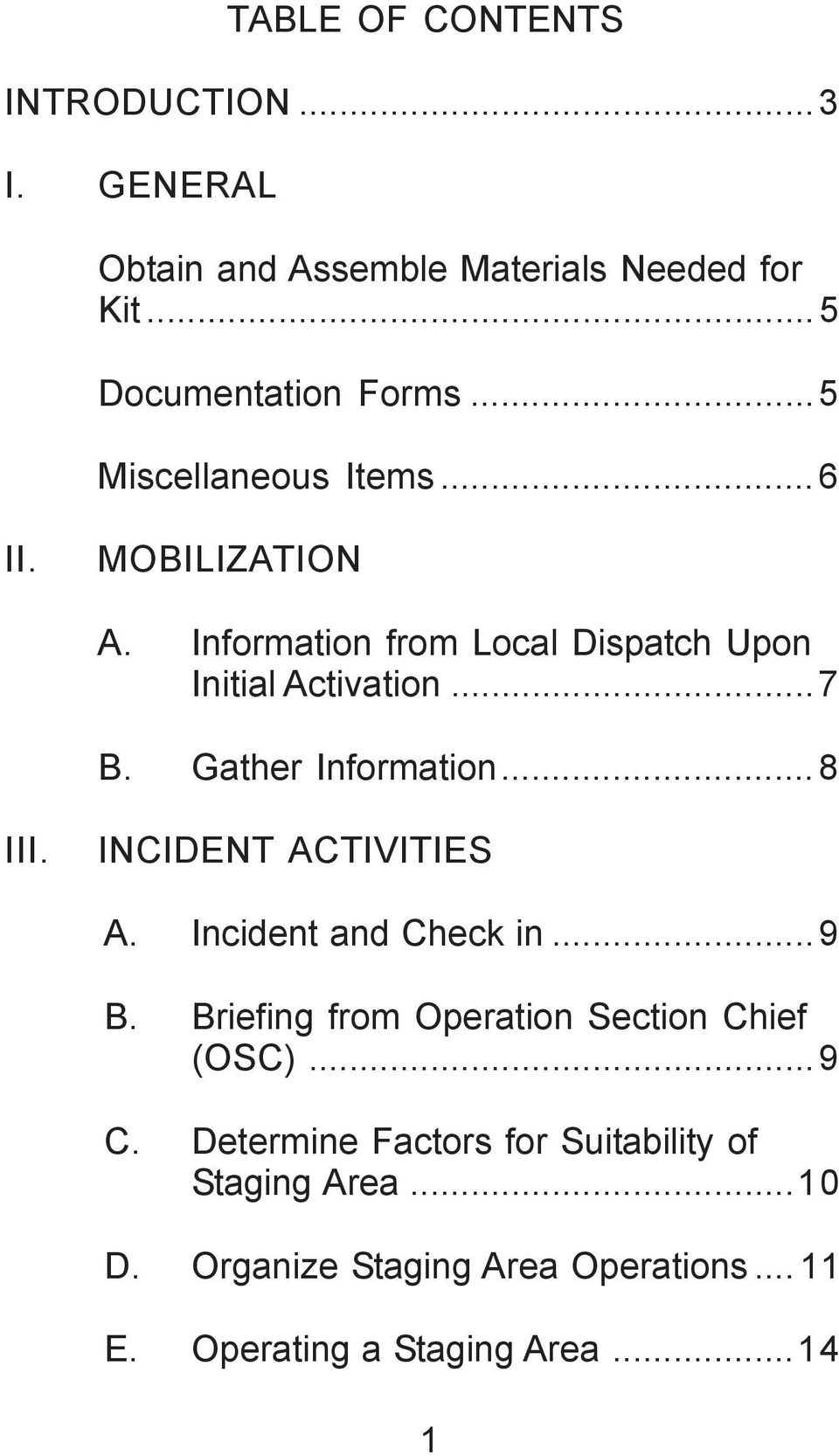 Gather Information...8 III. INCIDENT ACTIVITIES A. Incident and Check in...9 B.