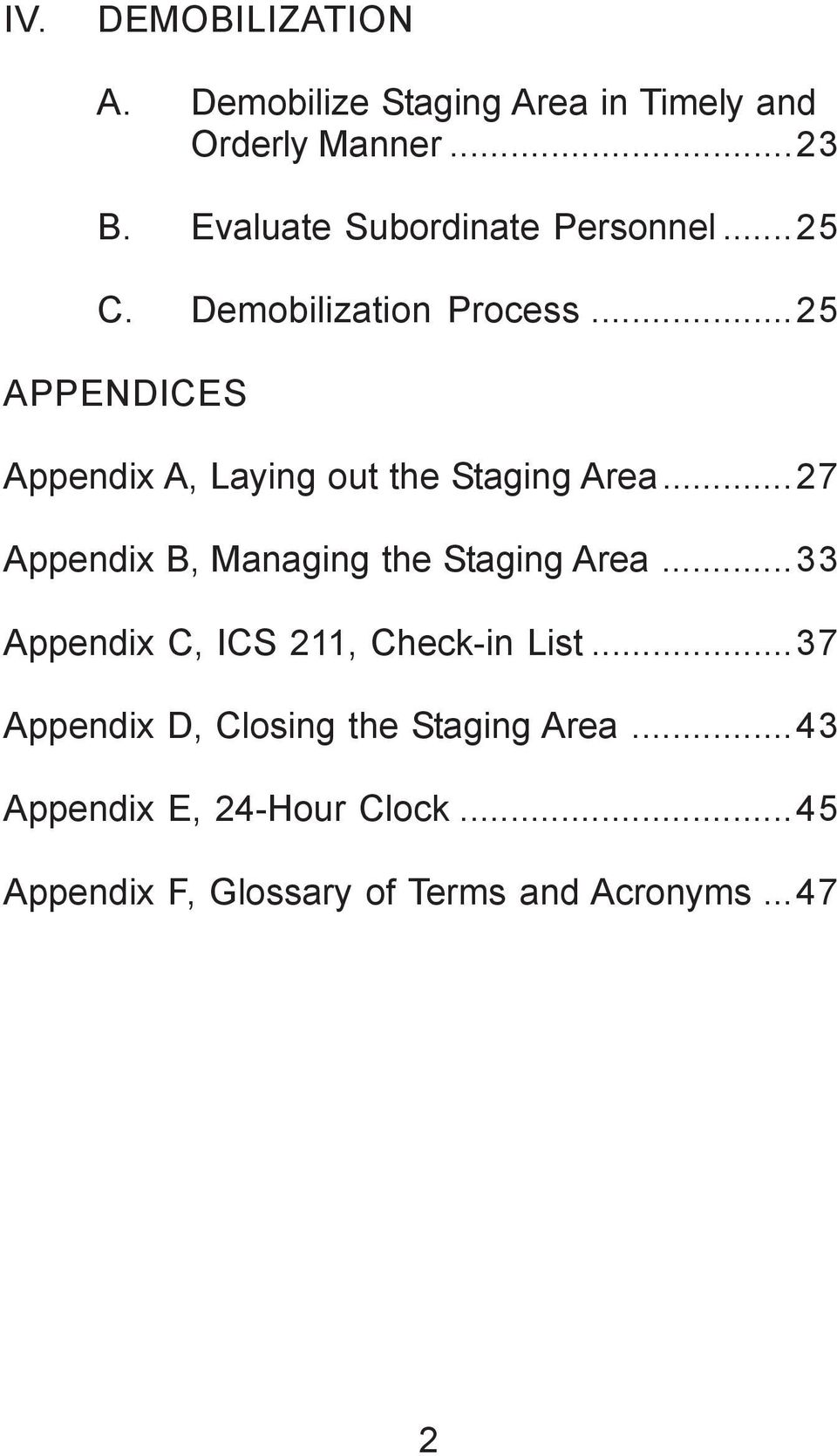 ..25 APPENDICES Appendix A, Laying out the Staging Area...27 Appendix B, Managing the Staging Area.