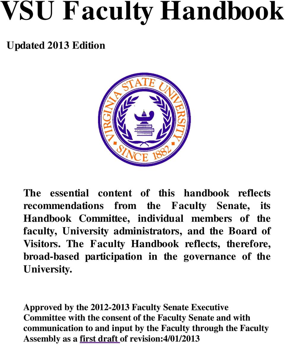The Faculty Handbook reflects, therefore, broad-based participation in the governance of the University.