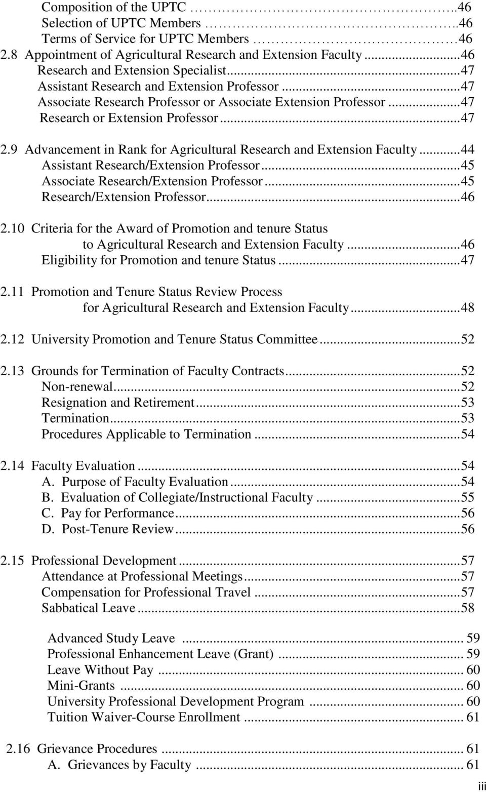 9 Advancement in Rank for Agricultural Research and Extension Faculty... 44 Assistant Research/Extension Professor... 45 Associate Research/Extension Professor... 45 Research/Extension Professor.