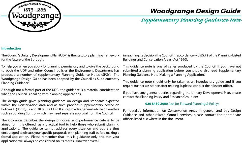 Guidance Notes (SPGs). The Woodgrange Design Guide has been adopted by the Council as Supplementary Planning Guidance.