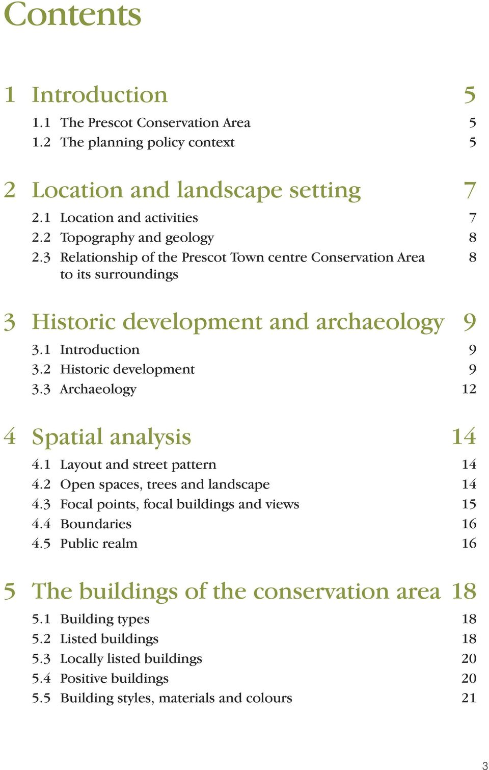 2 Historic development 9 3.3 Archaeology 12 4 Spatial analysis 14 4.1 Layout and street pattern 14 4.2 Open spaces, trees and landscape 14 4.3 Focal points, focal buildings and views 15 4.