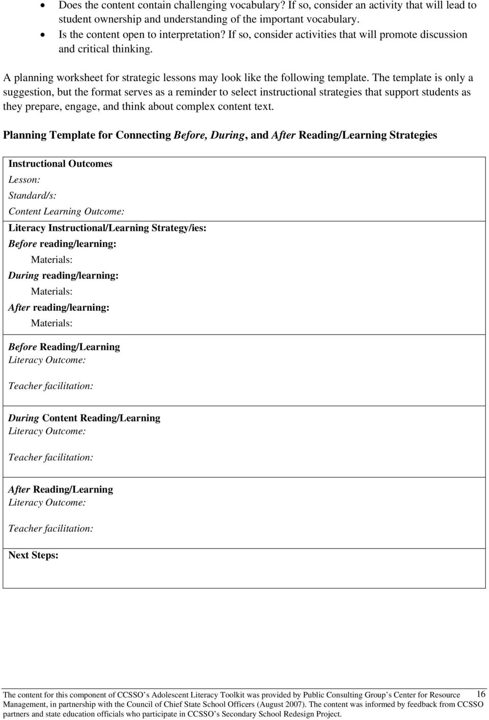 The template is only a suggestion, but the format serves as a reminder to select instructional strategies that support students as they prepare, engage, and think about complex content text.