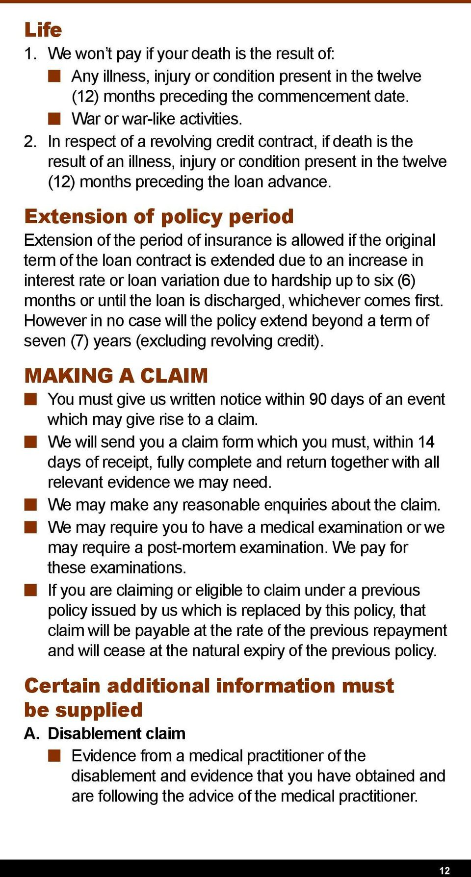 Extension of policy period Extension of the period of insurance is allowed if the original term of the loan contract is extended due to an increase in interest rate or loan variation due to hardship