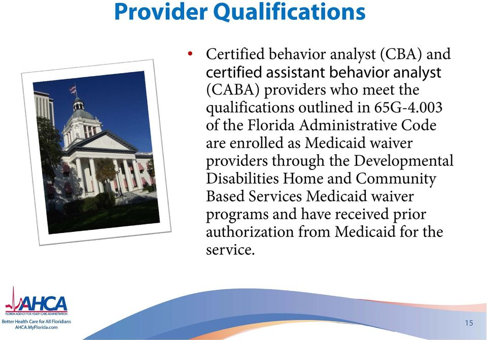 003 of the Florida Administrative Code are enrolled as Medicaid waiver providers through the
