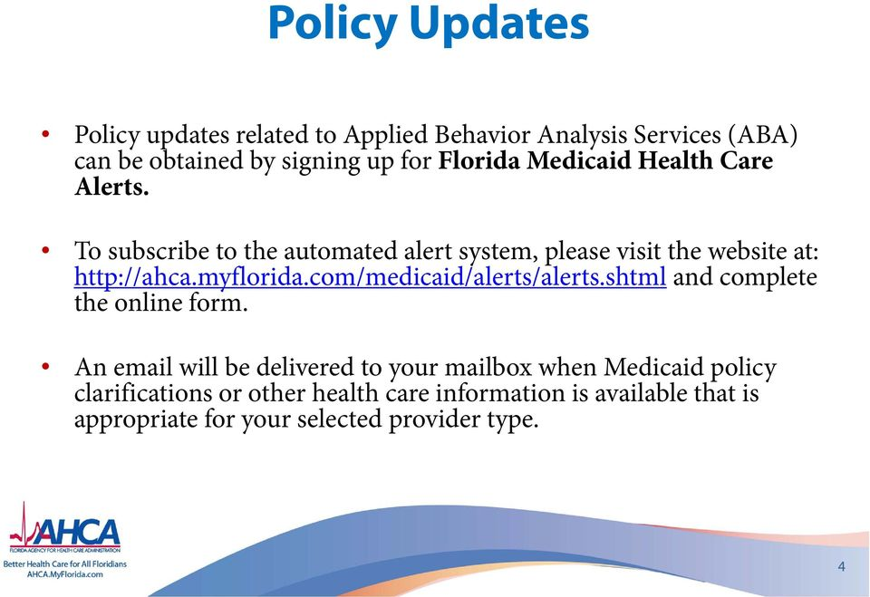 myflorida.com/medicaid/alerts/alerts.shtml and complete the online form.