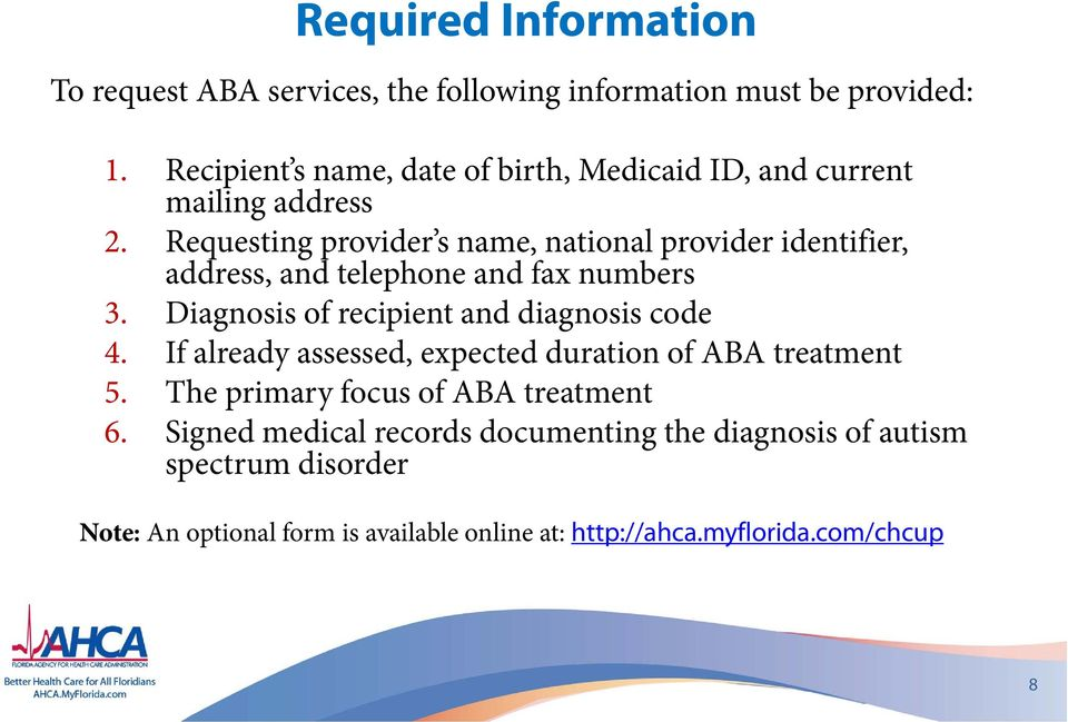 Requesting provider s name, national provider identifier, address, and telephone and fax numbers 3.