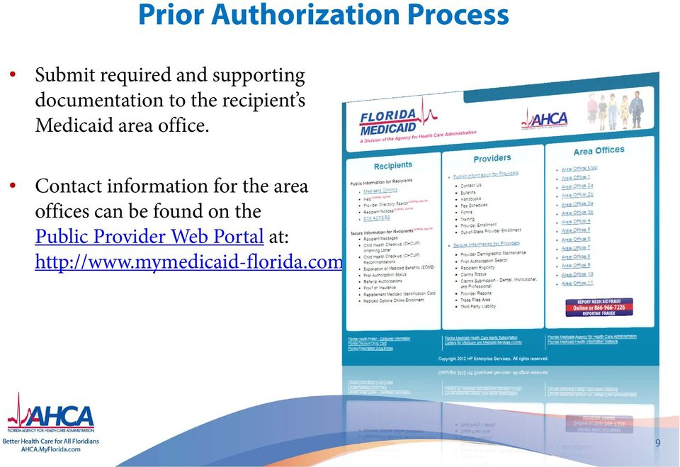 Contact information for the area offices can be found on the