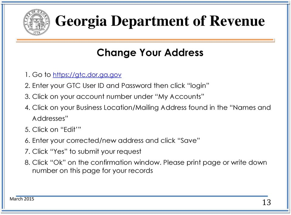 Click on your Business Location/Mailing Address found in the Names and Addresses 5. Click on Edit 6.