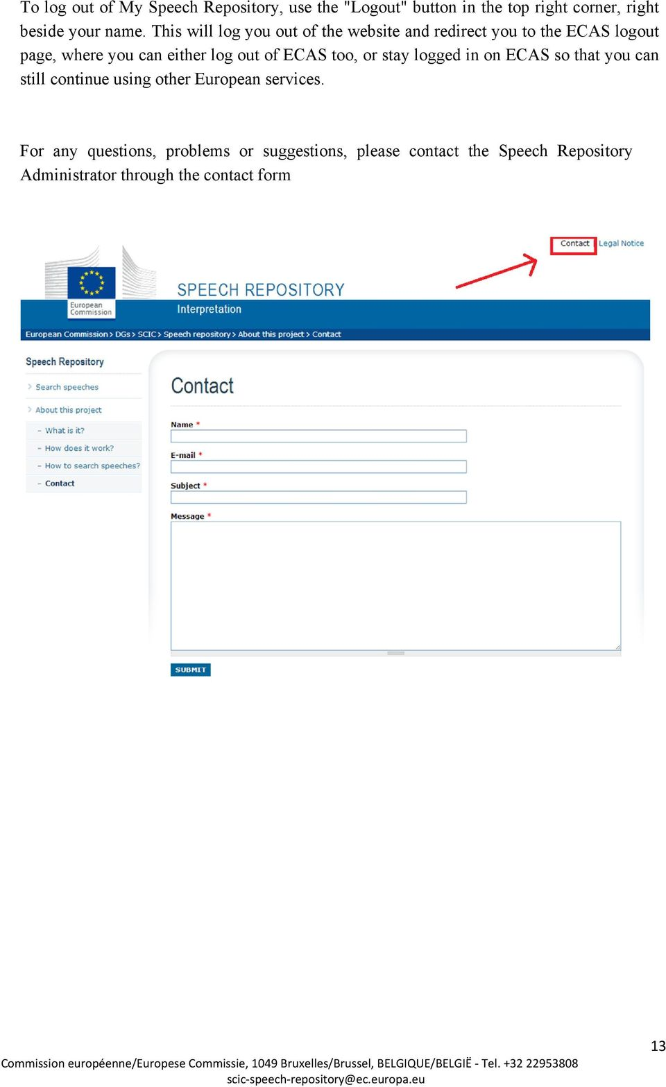 of ECAS too, or stay logged in on ECAS so that you can still continue using other European services.