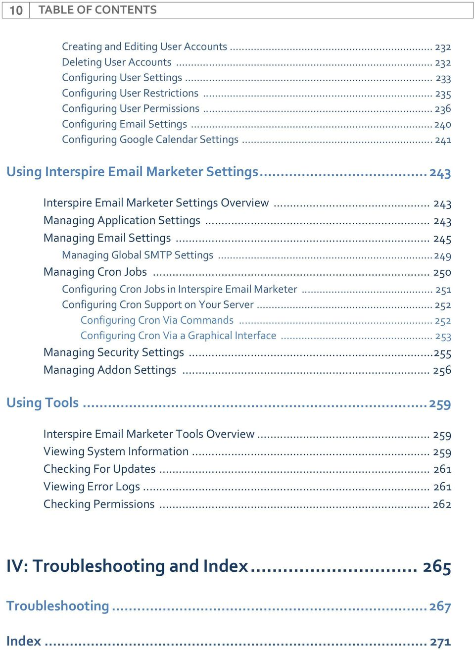 .. 243 Managing Application Settings... 243 Managing Email Settings... 245 Managing Global SMTP Settings...249 Managing Cron Jobs... 250 Configuring Cron Jobs in Interspire Email Marketer.