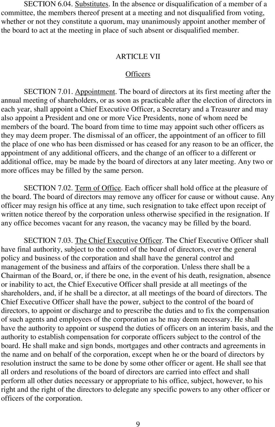 appoint another member of the board to act at the meeting in place of such absent or disqualified member. ARTICLE VII Officers SECTION 7.01. Appointment.