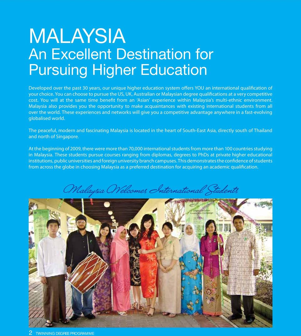 You will at the same time benefit from an Asian experience within Malaysia s multi-ethnic environment.