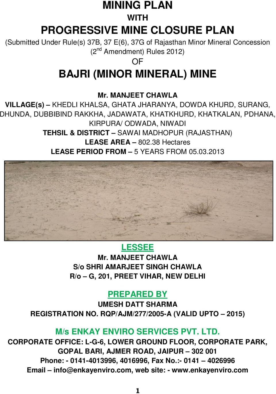 MADHOPUR (RAJASTHAN) LEASE AREA 802.38 Hectares LEASE PERIOD FROM 5 YEARS FROM 05.03.2013 LESSEE Mr.