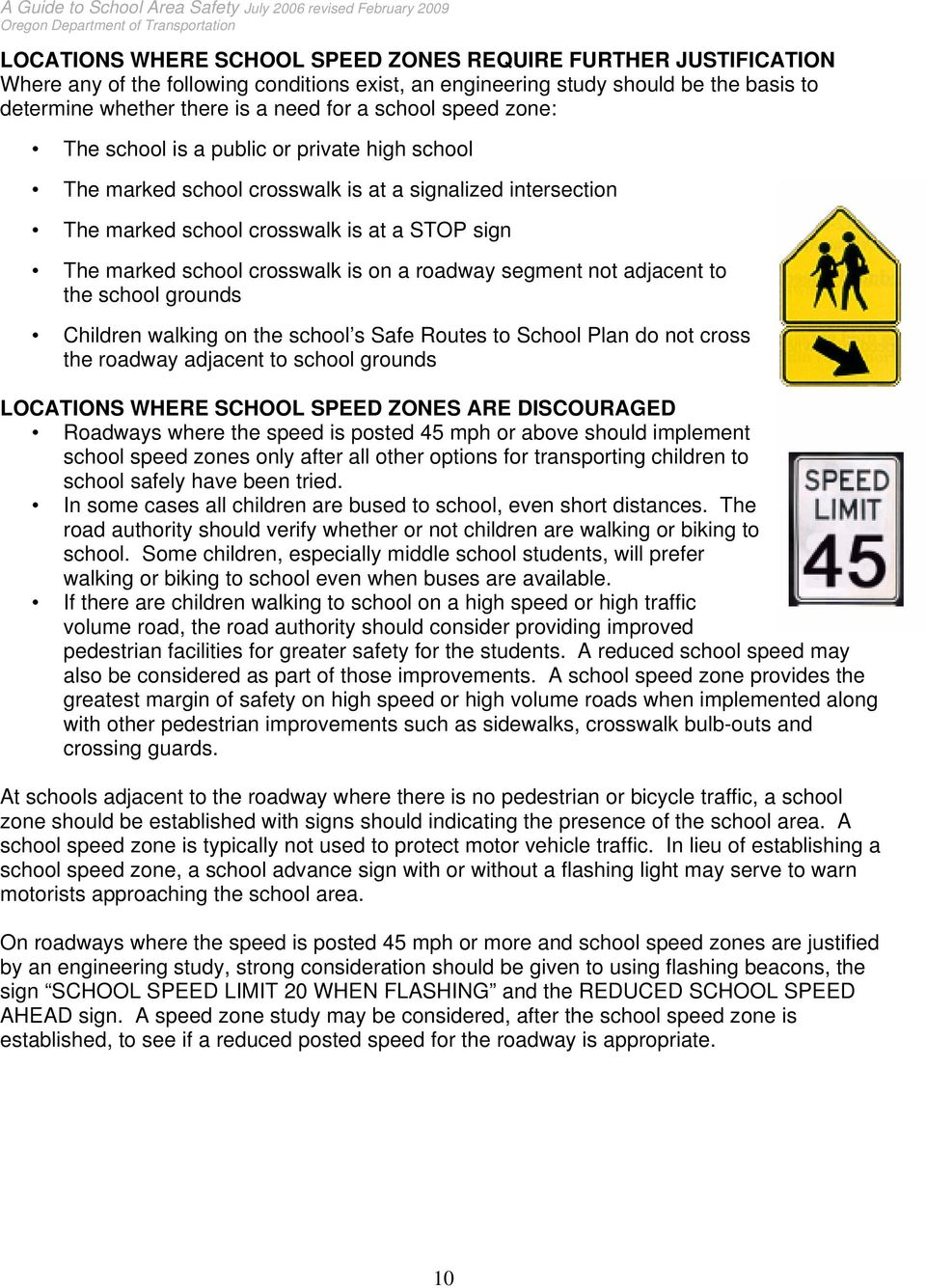 is on a roadway segment not adjacent to the school grounds Children walking on the school s Safe Routes to School Plan do not cross the roadway adjacent to school grounds LOCATIONS WHERE SCHOOL SPEED